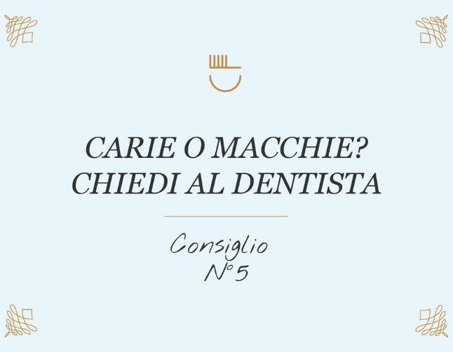 Carie dentali o macchie? Chiedi al dentista – Consiglio 5 di 10